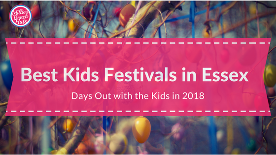 Best Kids Festivals in Essex (2018): Days Out with the Kids