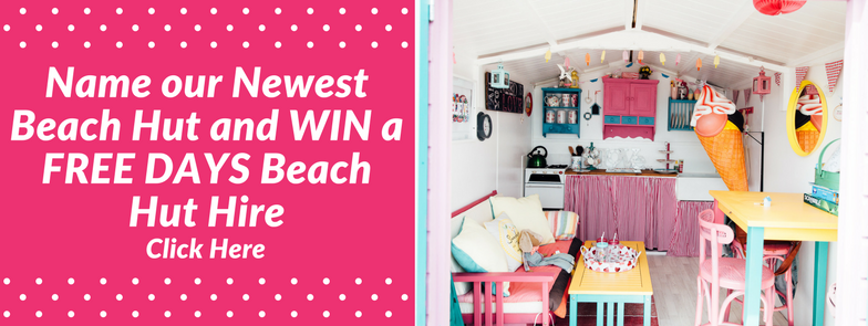 how to choose a beach hut name - win the chance to name a beach hut and a free days hire too